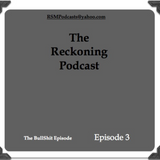 The Reckoning Podcast - Episode 3