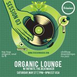 Organic Lounge #3 w/ INFINITEtheBEATmaker