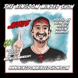 Kingdom Minded Show Ep 214