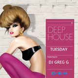 DEEP HOUSE TUESDAY - 03-10-14
