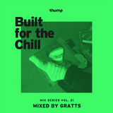 Gratts - Built for the Chill Vol. 22 for Thump | VICE
