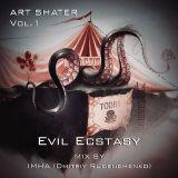 Evil Ecstasy (Art Shater Vol.1)
