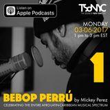 BEBOP PERRU' - EP1 - TSoNYC - 2017-03-06 by Mickey perez