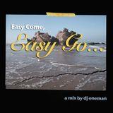 Easy Come, Easy Go...
