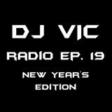 DJ VIC Radio Ep. 19 (New Year's Edition)