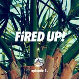 Fired Up! :: Episode 1