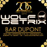NYE 2015 Opening Hour 3 with Wolf Detrix Live @ Bar Dupont