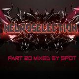 Neuroselection - Pt.20 mixed by Spot