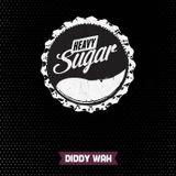 Heavy Sugar 1 - DJ Diddy Wah