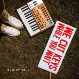 Blinky Bill 'We Cut Keys While You Wait' EP Overview