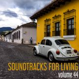 Soundtracks for Living - Volume 44