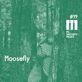 My Favourite Freaks Podcast #99 Moosefly