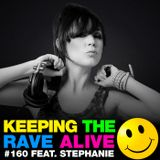 Keeping The Rave Alive Episode 160 featuring Stephanie