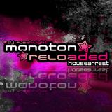 MONOTON RELOADED - Housearrest