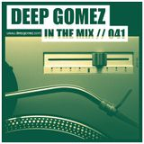 In the mix with DEEP GOMEZ, EP.041