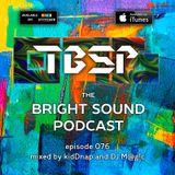 kidDnap and DJ M@g!c - The Bright Sound Podcast 076