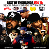 BEST OF THE BLENDS VOL 17: THE MOBB,THE POSSE,THE GANG,THE CLAN & THE CLIK