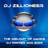 VA (Mixed By DJ Zillioneer) - The Melody Of Dance (DJ Winter Mix 2014)