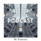 LCR Podcast // 002 // Mr. Teameaux // House