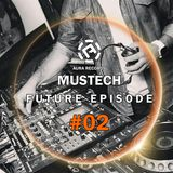 Mustech -  Future Episode #02
