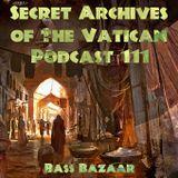 Bass Bazaar - Secret Archives of the Vatican Podcast 111