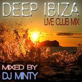 """""""DEEP IBIZA"""" MIXED BY """"DJ MINTY"""""""