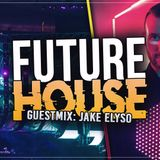 Best Future House Mix | [November 2018] Guest Mix: Jake Elyso