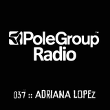 Adriana Lopez - Polegroup Radio 037 on TM Radio - 16-Apr-2018