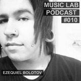 Music Lab Podcast | Ezequiel Bolotov | #010
