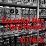 Essential Mix - Hard House Edition. Mixed by DJ Nick