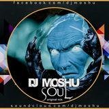 Dj Moshu- Soul ( Original Mix )