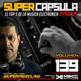#SuperCapsulaMix - #Volumen 139 - by @DjMikeRaymond