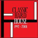 CLASSIC HARD HOUSE 1992 - 2001