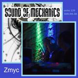 Zmyc - Sound of Mechanics series 129 (16.02.18)