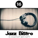 Jazzy Instrumental Hip Hop - Underground Hip Hop - Trip Hop - Downtempo - Jazz Bistro Exploration 16