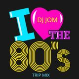 I Love the 80's - Trip Mix