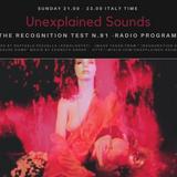 Unexplained Sounds - The Recognition Test # 91
