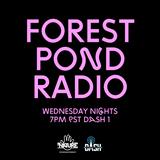 Forest Pond Radio Ep #7 - DJ Nature feat Light Em Up
