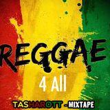 Reggae 4 All Ft TashaRott (mixtape)