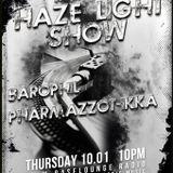 Karl PharmazzoTikka - Haze Light Podcast `10.01.13