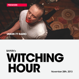 Witching Hour @ Union 77 Radio 28.11.2013 / Premiere