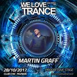 Martin Graff - We Love Trance CE026 with Sam Jones - Progressive Stage (28.10.2017 -Club Chic Poznan