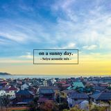 on a sunny day. -Seiyu acoustic mix-