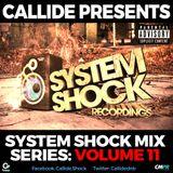 CALLIDE - SYSTEM SHOCK MIX SERIES - VOL 11