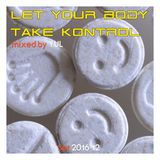 Let Your Body Take Kontrol - 201612