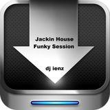 Jackin House Funky Session (dj ienz)