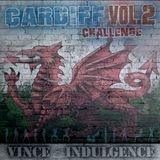 The Cardiff Challenge 2 - Vince Indulgence