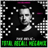 "The Relic's ""Total Recall"" Megamix [The Beginning - Part 3]"