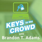 EP 10 Preparing your Crowdfunding Campaign for Huge Success with Brandon T. Adams