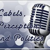 Labels, Perceptions and Politics